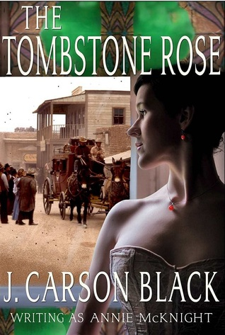The Tombstone Rose by Annie McKnight