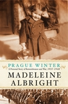 Prague Winter by Madeleine Albright