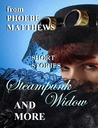 Steampunk Widow and More