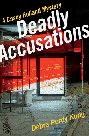 Deadly Accusations by Debra Purdy Kong