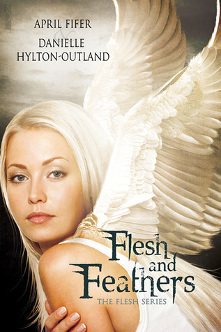 Flesh and Feathers (The Flesh Series, #1)