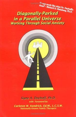 Diagonally Parked in a Parallel Universe: Working Through Social Anxiety