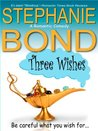 Three Wishes by Stephanie Bond