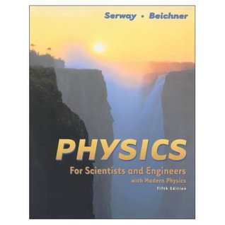 Physics for Scientist and Engineers With Modern Physics by Raymond A. Serway