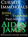Cursed Immortals: Judas and the Vampires (Two Novels)