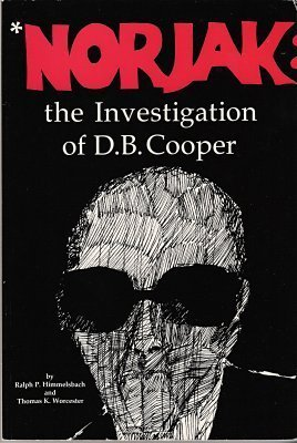 Norjak the Investigation of D B Cooper by Ralph P. Himmelsbach