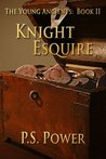 Knight Esquire (The Young Ancients, #2)