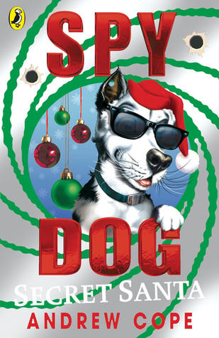 Spy Dog: Secret Santa (Spy Dog #6)