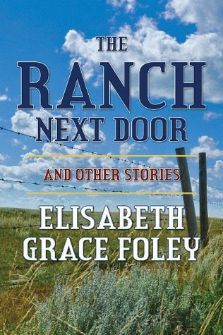 The Ranch Next Door and Other Stories by Elisabeth Grace Foley