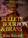 Bullets, Bourbon & Brass