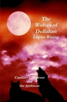 The Wolves of Dullahan: Lupus Rising