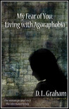 My Fear of You: Living with Agoraphobia