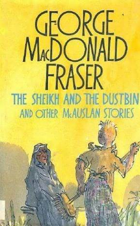 The Sheikh And The Dustbin, And, Other Mc Auslan Stories by George MacDonald Fraser