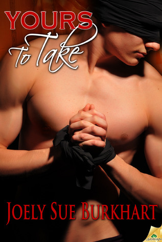 Yours to Take by Joely Sue Burkhart