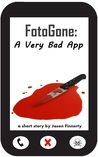 FotoGone: A Very Bad App