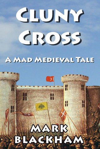 Cluny Cross - A Mad Medieval Tale