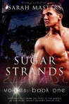 Voices 1: Sugar Strands 