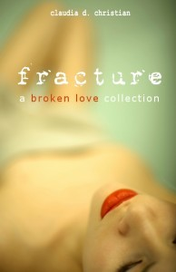 Fracture by Claudia D. Christian