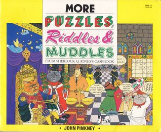 More Puzzles, Riddles & Muddles from Sherlock Q. Jones' Casebook by John Pinkney