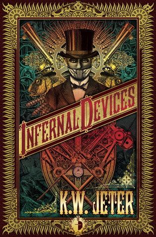 Infernal Devices by K.W. Jeter