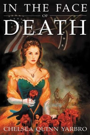 In the Face of Death by Chelsea Quinn Yarbro