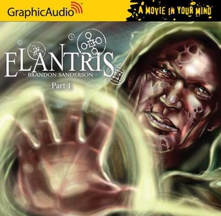 Elantris, Part 1 of 3 by Brandon Sanderson