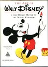 The Art Of Walt Disney: From Mickey Mouse To The Magic Kingdoms