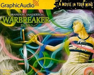 Warbreaker, Part 3 of 3 by Brandon Sanderson