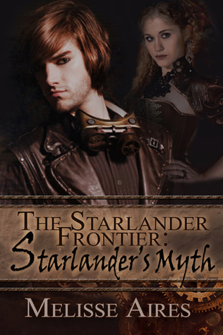 The Starlander Frontier by Melisse Aires