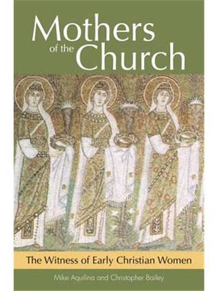 Mothers of the Church by Mike Aquilina