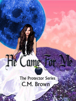 He Came For Me! Book One in 'The Protector Series'
