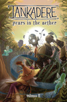 Tankadere Volume II: Gears in the Aether
