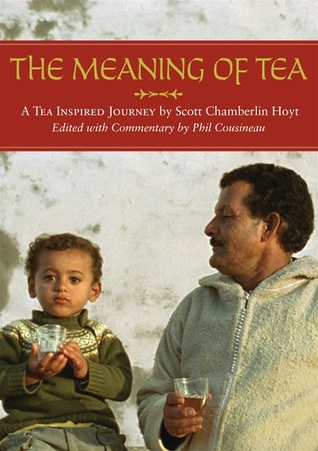 The Meaning of Tea by Phil Cousineau