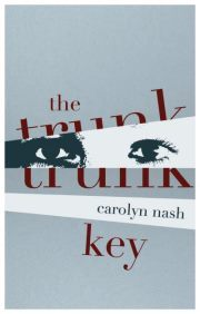 The Trunk Key by Carolyn Nash