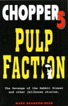 Chopper 5 Pulp Faction