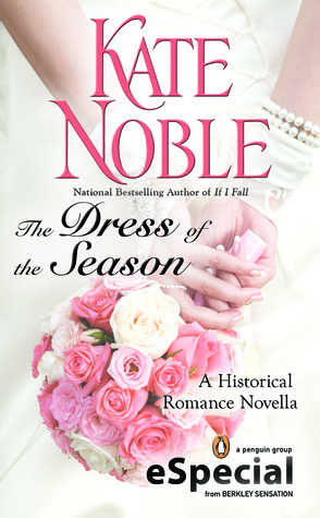 The Dress of the Season by Kate Noble