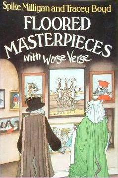 Floored Masterpieces with Worse Verse by Spike Milligan