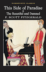 This Side of Paradise & The Beautiful and Damned by F. Scott Fitzgerald