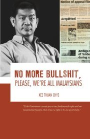 No More Bullshit, Please, We're All Malaysians by Kee Thuan Chye