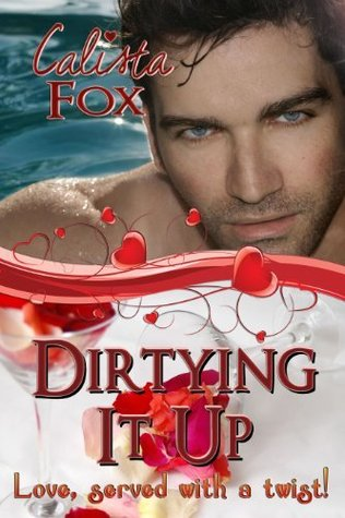Dirtying It Up by Calista Fox