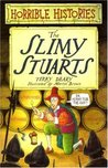 The Slimy Stuarts (Horrible Histories)