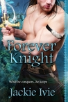 Forever Knight (Knights, #0.4)