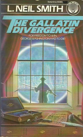 The Gallatin Divergence by L. Neil Smith