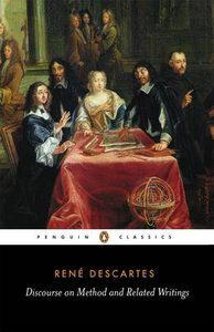 Discourse on Method and Related Writings by René Descartes
