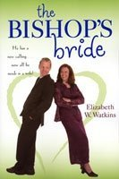 The Bishop's Bride by Elizabeth W. Watkins