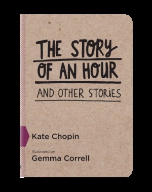 The Story Of An Hour (And Other Stories) by Kate Chopin