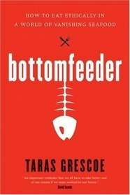 Bottomfeeder by Taras Grescoe