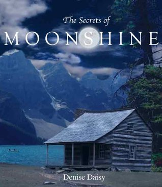 The Secrets of Moonshine (Moonshine, #1)