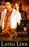 Gregory's Rebellion (Shifters' Haven, #6)