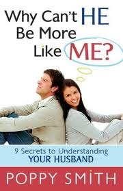 Why Can't He Be More Like Me?: 9 Secrets to Understanding Your Husband